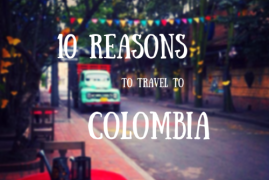 10 reasons to travel to Colombia